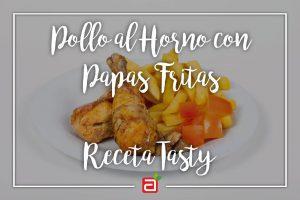 POLLO AL HORNO CON PAPAS FRITAS