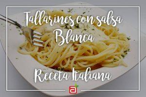 TALLARINES CON SALSA BLANCA