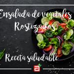 Ensalada de vegetales rostizados