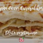 Plato vegetariano: Lasaña de verduras al horno