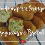 Receta: Croquetas de Brócoli