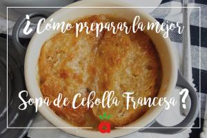 ¿Cómo preparar una Sopa de Cebolla al estilo Francés?