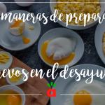3 maneras de preparar huevos en el desayuno